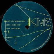 The Bottom Feeders - Kaiser Blade / Fun Control