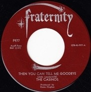 The Casinos - Then You Can Tell Me Goodbye / I Still Love You