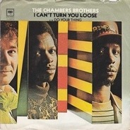 The Chambers Brothers - I Can't Turn You Loose / Do Your Thing