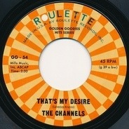 The Channels - That's My Desire / Altar Of Love