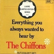 The Chiffons - Everything You Always Wanted To Hear By The Chiffons But Couldn't Get