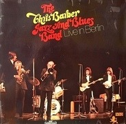 The Chris Barber Jazz And Blues Band - Live In Berlin