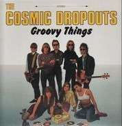 The Cosmic Dropouts - Groovy Things