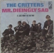 The Critters - Mr. Dieingly Sad / It Just Won't Be That Way