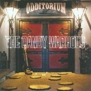The Dandy Warhols - Odditorium or Warlords of Mars