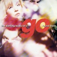The Darling Buds - Let's Go Round There