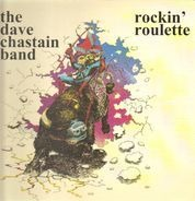 The Dave Chastain Band (HENDRIX, STEVIE RAY VAUGHAN, SANTANA) - Rockin Roulette