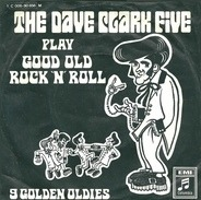 The Dave Clark Five - The Dave Clark Five Play Good Old Rock 'N' Roll
