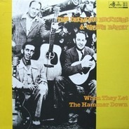 The Delmore Brothers & Wayne Raney - When They Let The Hammer Down