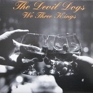 The Devil Dogs - We Three Kings