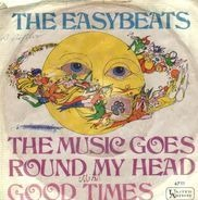 The Easybeats - The Music Goes Round My Head / Good Times