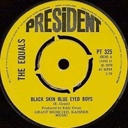 The Equals - Black Skin Blue Eyed Boys / Ain't Got Nothing To Give You