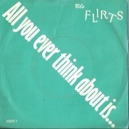 The Flirts - All You Ever Think About Is (Sex)!