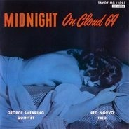 The George Shearing Quintet, The Red Norvo Trio - Midnight On Cloud 69