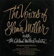 The Glenn Miller Orchestra - The Voices Of Glenn Miller