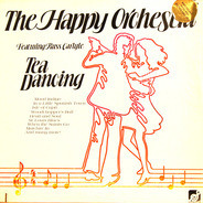 The Happy Orchestra Featuring Russ Carlyle - Tea Dancing