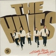 The Hives - A Little More For Little You