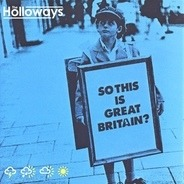 The Holloways - So This Is Great Britain?