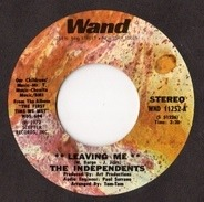 The Independents - Leaving Me / I Love You, Yes I Do