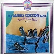 The James Cotton Band - Live And On The Move Vol. 1