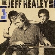 Jeff Healey, The Jeff Healey Band - See the Light