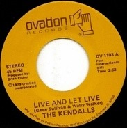 The Kendalls - Live And Let Live / Heaven's Just A Sin Away