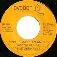 The Kendalls - You'd Make An Angel Wanna Cheat