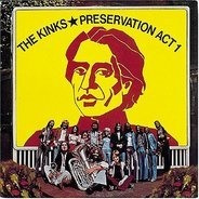 The Kinks - Preservation: Act 1