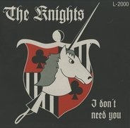 The Knights - I Don't Need You