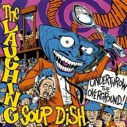 The Laughing Soup Dish - Underthrow The Overground