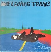 The Leaving Trains - Well Down Blue Highway