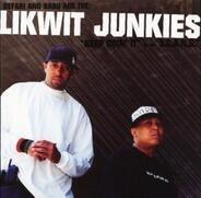 The Likwit Junkies - Keep Doin' It / S.C.A.N.S.