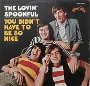 The Lovin' Spoonful - You Didn't Have To Be So Nice