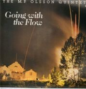 The M.P. Olsson Quintet - Going With The Flow