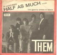 Them - Half As Much / I'm Gonna Dress In Black