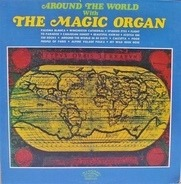 The Magic Organ - Around The World With The Magic Organ