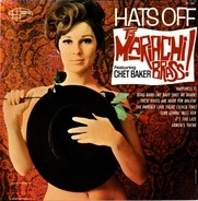 The Mariachi Brass Featuring Chet Baker - Hats Off