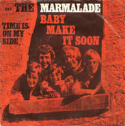 The Marmalade - Baby Make It Soon