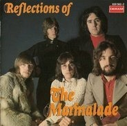 The Marmalade - Reflections Of The Marmalade