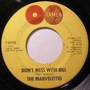 The Marvelettes - Don't Mess With Bill / Anything You Wanna Do