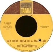 The Marvelettes - My Baby Must Be A Magician / I Need Someone
