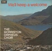 The Morriston Orpheus Choir - We'll Keep a Welcome