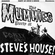 The Mummies - Party at Steve's House