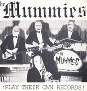 The Mummies - Play Their Own Records!