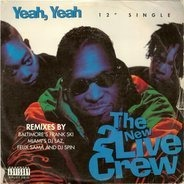 The New 2 Live Crew - Yeah, Yeah / Hell, Yeah (Remixes)