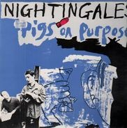The Nightingales - Pigs on Purpose