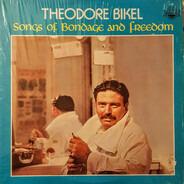 Theodore Bikel - Songs Of Bondage And Freedom