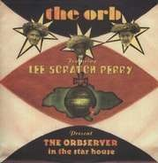 The Orb And Lee Scratch Perry - The Orbserver In The Star House