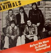 The Original Animals - Before We Were So Rudely Interrupted
