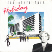 The Other Ones - Holiday/ Another Holiday